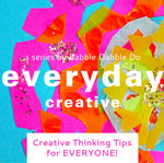 Thumbnail image for Everyday Creative Series and My #1 Creative Thinking Tip